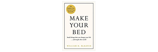 Make Your Bed: Small things that can change your life… and maybe the world