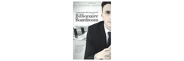 Expelled From The Classroom To Billionaire Boardroom