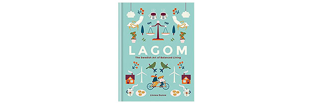 Lagom: The Swedish Art of Balanced Living