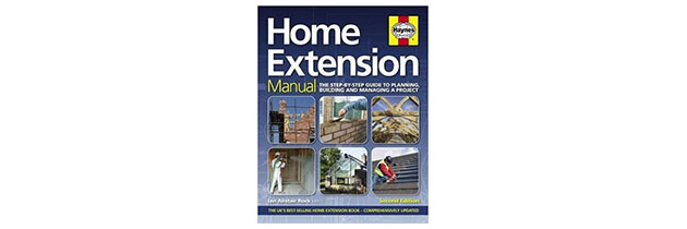 Home Extension Manual: Step-by-Step Guide to Planning, Building and Managing a Project