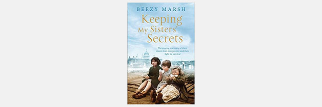 Keeping My Sisters' Secrets: The moving true story of three sisters born into poverty and their fight for survival